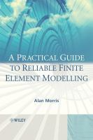 Cover image for A practical guide to reliable finite element modelling