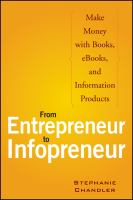 Cover image for From entrepreneur to infopreneur : make money with books, e-books, and other information products
