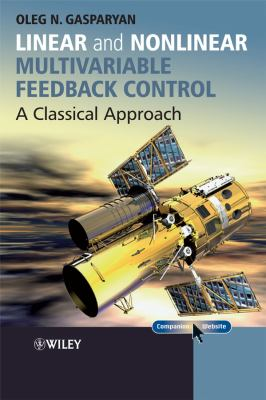 Cover image for Linear and nonlinear multivariable feedback control : a classical approach