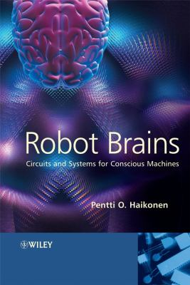 Cover image for Robot brains : circuits and systems for conscious machines
