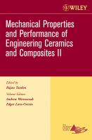 Cover image for Mechanical properties and performance of engineering ceramics and composites II : a collection of papers presented at the 30th International Conference on Advanced Ceramics and Composites January 22-27, 2006, Cocoa Beach, Florida