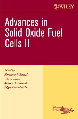 Cover image for Advances in solid oxide fuel cells II : a collection of papers presented at the 30th International Conference on Advanced Ceramics and Composites January 22-27, 2006, Cocoa Beach, Florida
