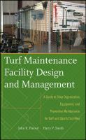 Cover image for Turf maintenance facility design and management : a guide to shop organization, equipment, and preventive maintenance for golf and sports facilities