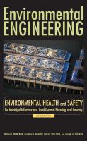 Cover image for Environmental engineering : environmental health and safety for municipal infrastructure, land use and planning, and industry