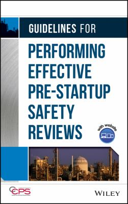Cover image for Guidelines for performing effective pre-startup safety reviews