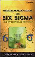 Cover image for Medical device design for six SIGMA : a road map for safety and effectiveness