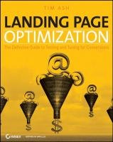 Cover image for Landing page optimization : the definitive guide to testing and tuning for conversions