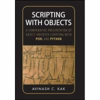 Cover image for Scripting with objects : a comparative presentation of scripting with perl and python