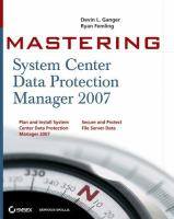 Cover image for Mastering system center data protection manager 2007