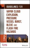 Cover image for Guidelines for vapor cloud explosion, pressure vessel burst, BLEVE, and flash fire hazards