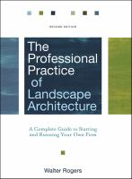 Cover image for The professional practice of landscape architecture : a complete guide to starting and running your own firm