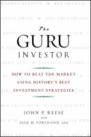Cover image for The guru investor : how to beat the market using history's best investment strategies