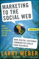 Cover image for Marketing to the social web : how digital customer communities build your business