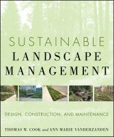Cover image for Sustainable landscape management : design, construction, and maintenance