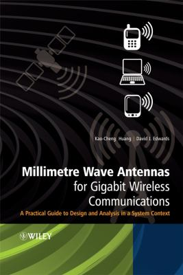 Cover image for Millimetre wave antennas for gigabit wireless communications : a practical guide to design and analysis in a system context