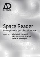 Cover image for Space reader : heterogeneous space in architecture