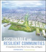 Cover image for Sustainable and resilient communities : a comprehensive action plan for towns, cities, and regions