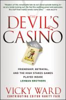 Cover image for The devil's casino : friendship, betrayal, and the high stakes games played inside Lehman Brothers
