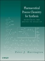 Cover image for Pharmaceutical process chemistry for synthesis : rethinking the routes to scale-up