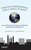 Cover image for Process engineering for a small planet : how to re-use, re-purpose, and retrofit existing process equipment