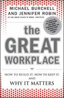 Cover image for The great workplace : how to build it, how to keep it, and why it matters