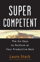 Cover image for Supercompetent : the six keys to perform at your productive best