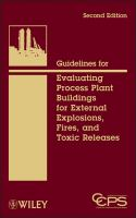 Cover image for Guidelines for evaluating process plant buildings for external explosions, fires, and toxic releases
