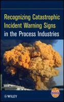 Cover image for Recognizing catastrophic incident warning signs in the process industries