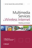 Cover image for Multimedia services in wireless internet : modeling and analysis