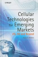 Cover image for Cellular technologies for emerging markets : 2G, 3G, and beyond