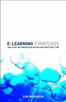 Cover image for E-learning strategies :  how to get implementation and delivery right first time
