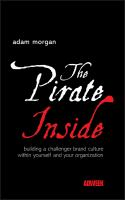 Cover image for The pirate inside : building a challenger brand culture within yourself and your organization