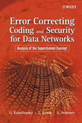 Cover image for Error correcting coding and security for data networks : analysis of the superchannel concept