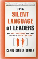 Cover image for The silent language of leaders : how body language can help--or hurt--how you lead