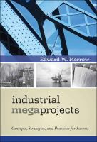 Cover image for Industrial megaprojects : concepts, strategies, and practices for success