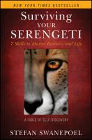 Cover image for Surviving your Serengeti : 7 skills to master business and life : a fable of self-discovery