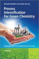 Cover image for Process intensification for green chemistry : engineering solutions for sustainable chemical processing