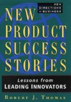 Cover image for New product success stories : lessons from leading innovators