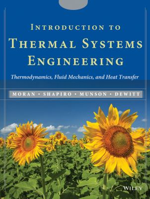 Cover image for Introduction to thermal systems engineering : thermodynamics, fluid mechanics and heat transfer