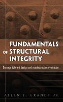 Cover image for Fundamentals of structural integrity : damage tolerant design and nondestructive evaluation