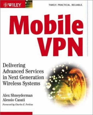 Cover image for Mobile VPN : advanced services in next generation wireless systems