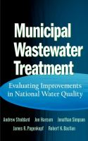 Cover image for Municipal wastewater treatment :  evaluating improvements in national water quality