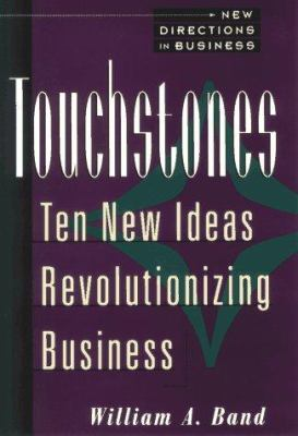 Cover image for Touchstones : ten new ideas revolutionizing business