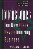 Cover image for Touchstones : ten new ideas revolutionizing business