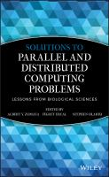 Cover image for Solutions to parallel and distributed computing problems : lessons from biological sciences