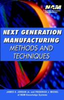 Cover image for Next generation manufacturing : methods and techniques
