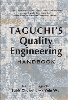 Cover image for Taguchis quality engineering handbook / Genichi Taguchi, Subir Chowdhury, Yuin Wu ; associate editors, Shin Taguchi and Hiroshi Yano