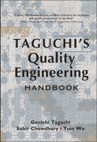 Cover image for Taguchis quality engineering handbook / Genichi Taguchi, Subir Chowdhury, Yuin Wu ; associate editors, Shin Taguchi and Hiroshi Yano
