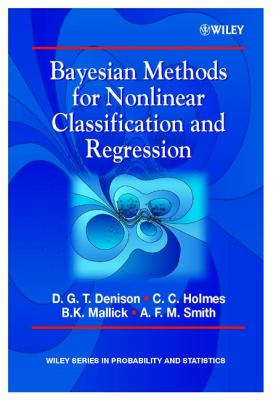 Cover image for Bayesian methods for nonlinear classification and regression