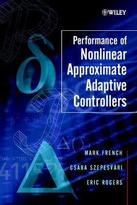 Cover image for Performance of nonlinear approximate adaptive controllers